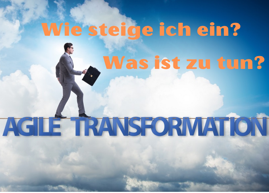 Agile Transformation – wie geht das?